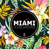 Miami House Anthems, Vol. 27 by Various Artists