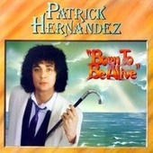 Born to Be Alive  (Mix 79 Maxi) by Patrick Hernandez