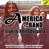 America Live in Philadelphia (Live) von America