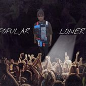 Popular Loner by Kano