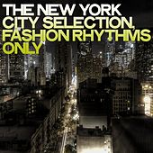 The New York City Selection (Fashion Rhythms Only) de Various Artists