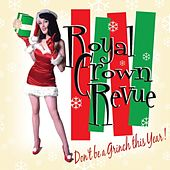Don't Be a Grinch This Year de Royal Crown Revue