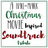 Hall-Mark Christmas Movie Inspired Soundtrack Tribute de Various Artists