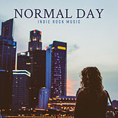 Normal Day – Indie Rock Music by Various Artists