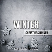 Winter Christmas Dinner di Dale Burbeck