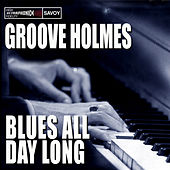 Blues All Day Long by Richard Groove Holmes