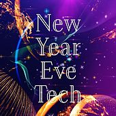 New Year Eve Tech by Various Artists