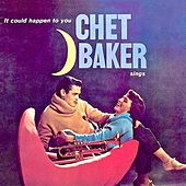 Sings: It Could Happen To You (Remastered) by Chet Baker