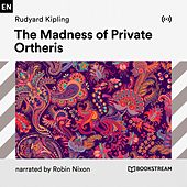 The Madness of Private Ortheris von Bookstream Audiobooks