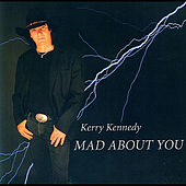 Mad About You by Kerry Kennedy