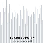 Go Pace Yourself by Teardropcity