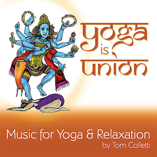 Yoga is Union by Tom Colletti