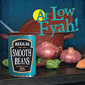At Low Fyah by Smooth Beans