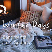Winter Days Sentimental Jazz by Various Artists