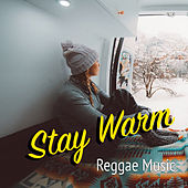 Stay Warm Reggae Music by Various Artists