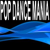 Pop Dance Mania by Various Artists