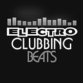 Electro Clubbing Beats by Various Artists