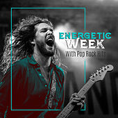 Energetic Week with Pop Rock Hits de Various Artists