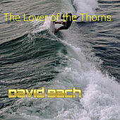 The Lover Of The Thorns by David Bach