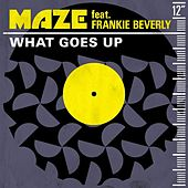What Goes Up (feat. Frankie Beverly) de Maze Featuring Frankie Beverly