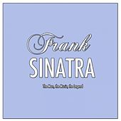 Frank Sinatra: The Man, the Music, the Legend by Frank Sinatra