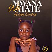 Mwana Wa Atate von Fantasia Gondwe