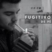 De Pé by Fugitivo AH