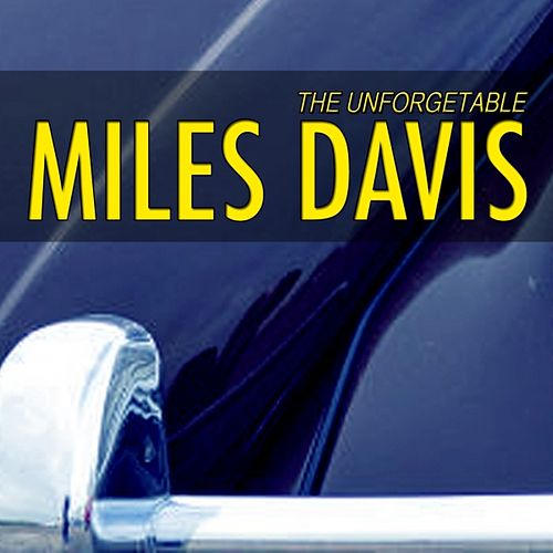 Unforgetable Miles Davis (Miles Jazz Favorites) by Miles Davis
