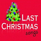 Last Christmas Songs by Various Artists