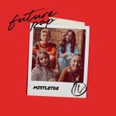 Mistletoe von Future Pop