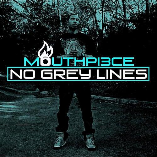 No Grey Lines by Mouthpi3ce
