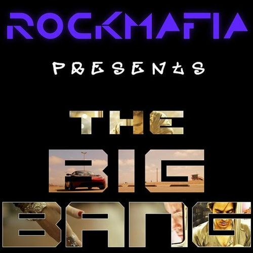 The Big Bang by Rock Mafia
