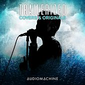 Trailerized: Covers and Originals von Audiomachine