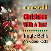 Christmas with a Tear / Jingle Bells Are Gonna Rock! de Manos Wild