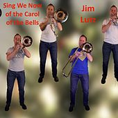 Sing We Now of the Carol of the Bells by Jim Lutz