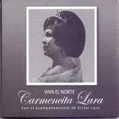 Viva el Norte de Carmencita Lara