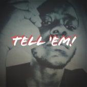 Tell 'em! by Reetkat
