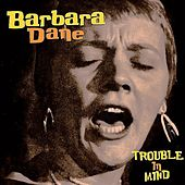 Trouble in Mind (Remastered) de Barbara Dane
