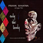 Sings For Only The Lonely (Remastered) by Frank Sinatra