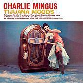 Tijuana Moods (Remastered) by Charlie Mingus