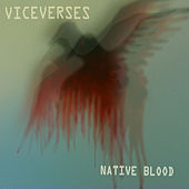 Native Blood by Viceverses