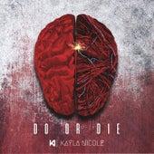 Do or Die by Kayla Nicole