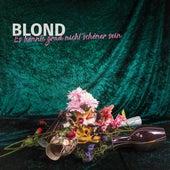 Es könnte grad nicht schöner sein di Blond