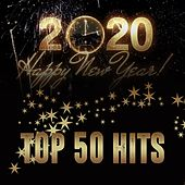 2020 Happy New Year! (Top 50 Hits) by Various Artists