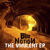 The Virulent EP by Notion