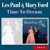 Time to Dream (Album of 1957) von Les Paul & Mary Ford