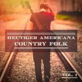 Heutiger Americana Country Folk, Vol. 1 (Der echte amerikanische Sound) de Verschiedene Interpreten