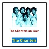 The Chantels on Tour by The Chantels