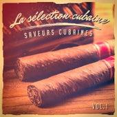 La sélection cubaine, Vol. 1 (Le meilleur de la musique cubaine) by Multi-interprètes