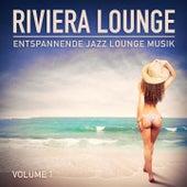 Riviera Lounge, Vol. 1 (Entspannende Jazz Lounge Musik) de Verschiedene Interpreten
